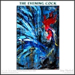 The Evening Cock